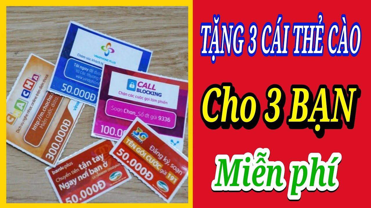 Tặng 3 Cái Thẻ Cào Điện Thoại Miễn Phí Cho 3 Bạn May Mắn