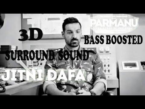 Jitni Dafa [ Parmanu ] | Surround 3D Sound Experience | BASS BOOSTED | Use Headphones