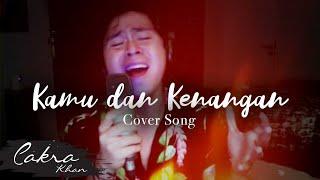 Kamu Dan Kenangan - Maudy Ayunda (cover) by CakraKhan