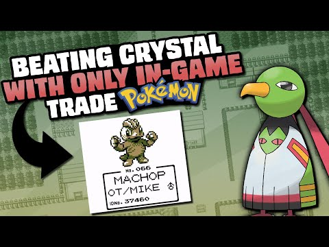 HOW EASILY CAN YOU BEAT POKEMON CRYSTAL WITH ONLY IN-GAME TRADE POKEMON?