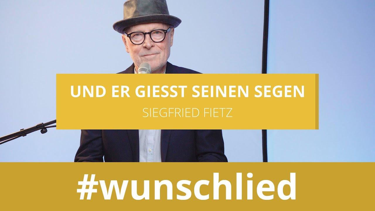 Siegfried Fietz singt 'Und er gießt seinen Segen' #wunschlied