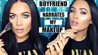 Boyfriend NARRATES My Makeup Tutorial
