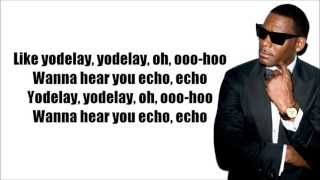 R Kelly - Echo Lyrics HD