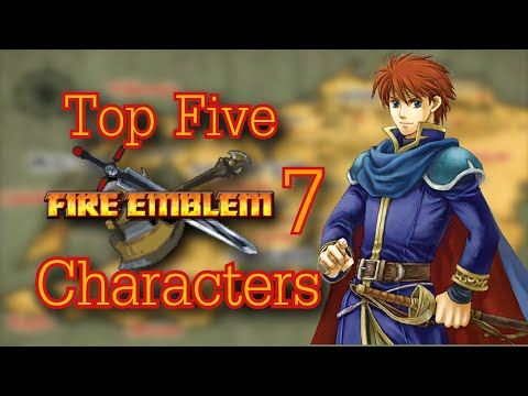 Top 5 Fire Emblem Blazing Sword Characters