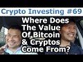 Crypto Investing #69 - Where Does The Value Of Bitcoin & Cryptocurrencies Come From? - By Tai Zen