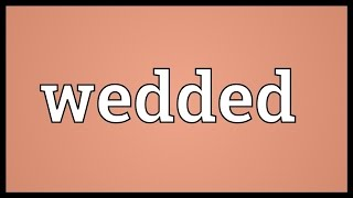 Wedded Meaning