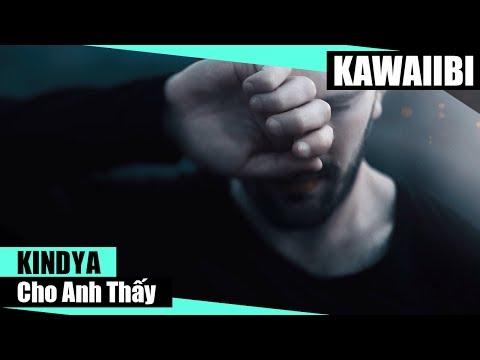 Cho Anh Thấy - KindyA [ Video Lyrics ]
