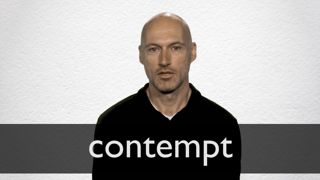 Contempt definition and meaning | Collins English Dictionary