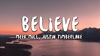 Meek Mill, Justin Timberlake - Believe (Lyrics)