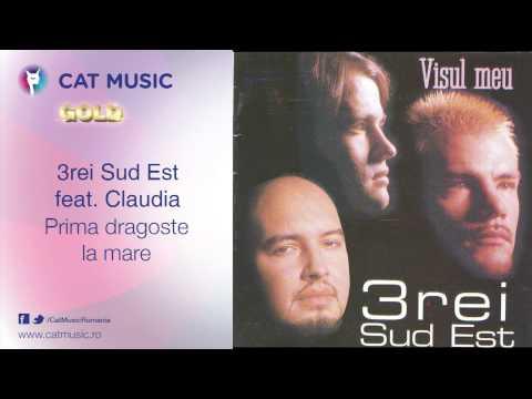 3rei Sud Est feat. Claudia - Prima dragoste la mare