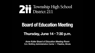 Township High School District 211 Board of Education Meeting June 14, 2018
