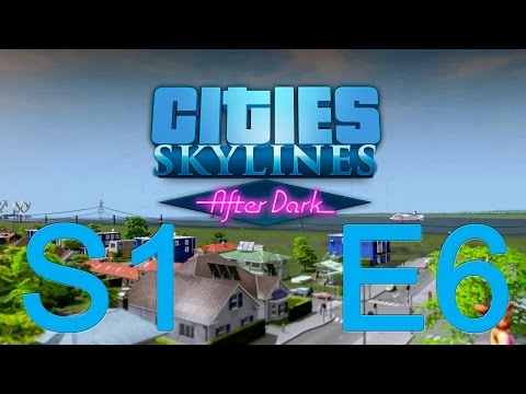 Cities Skylines After Dark S1 - Episode 6 - Damage Control