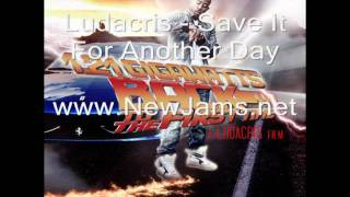 Ludacris - Save It For Another Day (New Song 2011)