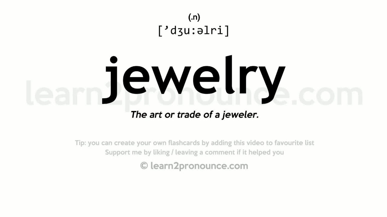 Jewelry pronunciation and definition
