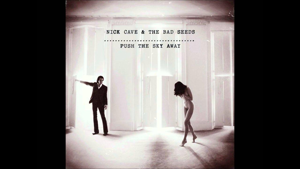 Nick Cave youtube push the sky away