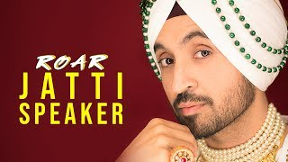 JATTI SPEAKER : Diljit Dosanjh (Official Audio  ) Jatinder Shah | Ranbir Singh | Roar Full Album