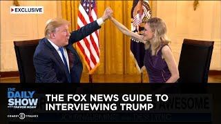 The Fox News Guide to Interviewing Trump: The Daily Show