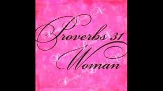 Proverbs 31 Woman By: MajorMinority