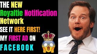 The NEW Royaltie Notification Network in action! First LIVE Demo of MY FACEBOOK AD!- Royaltie Elite