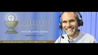 Called to Communion - Mailbag Taping - 07/18/18 - Dr. David Anders.