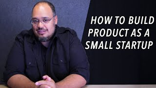 How To Build Product As A Small Startup - Michael Seibel