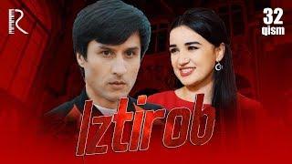 Iztirob (o'zbek serial) | Изтироб (узбек сериал) 32-qism