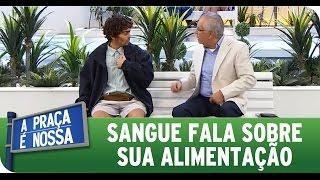 A Praça É Nossa (17/09/15) - Sangue fala sobre sua alimentação