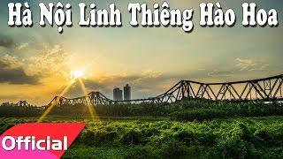[Karaoke MV HD] Hà Nội Linh Thiêng Hào Hoa - Sáng tác: Lê Mây