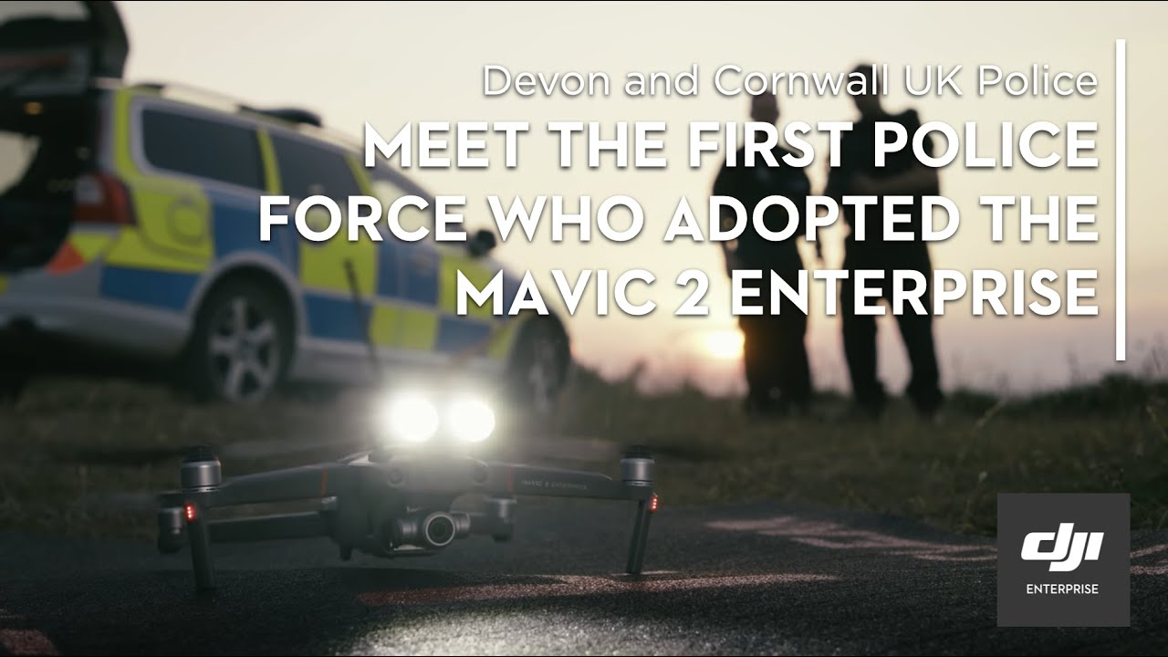 Meet the First Police Force Who Adopted the Mavic 2 Enterprise