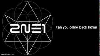 [2NE1] Come Back Home (Hangul/Romanized/English Sub) Lyrics
