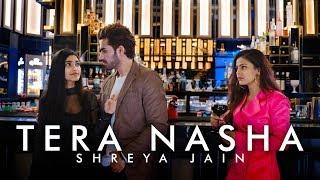 Meri ulfat mein |Tera Nasha | Female Version | Shreya Jain | Fotilo Feller | Prasoon Srivastava