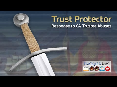 I Wish I Had A Trust Protector | California Trustee Abuses