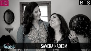 Behind The Scenes With Savera Nadeem | Rewind With Samina Peerzada