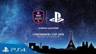 FIFA 19   Continental Cup 2018 - Presented by PlayStation   Watch Live