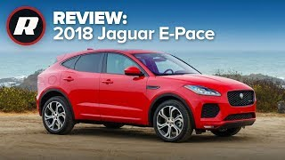 2018 Jaguar E-Pace Review: So much fun, so very frustrating