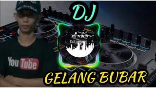 Download Lagu GELANG BUBAR VERSI DJ || GELANG PENGHABISAN | FULL BASS mp3