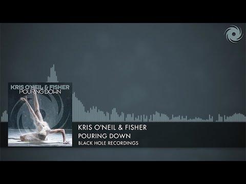 Kris O'Neil & Fisher - Pouring Down [Black Hole Recordings] (2016)