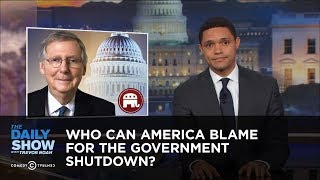 Who Can America Blame For The Government Shutdown The Daily Show