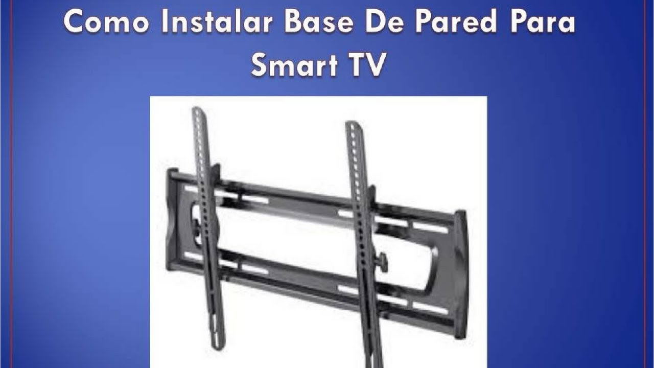 Como instalar base de pared para smarttv youtube - Ideas para colgar trapos de cocina ...