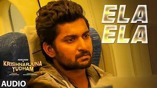 Ela Ela Full Song Audio || Krishnarjuna Yudham Songs || Nani, Anupama, Hiphop Tamizha | Telugu Songs