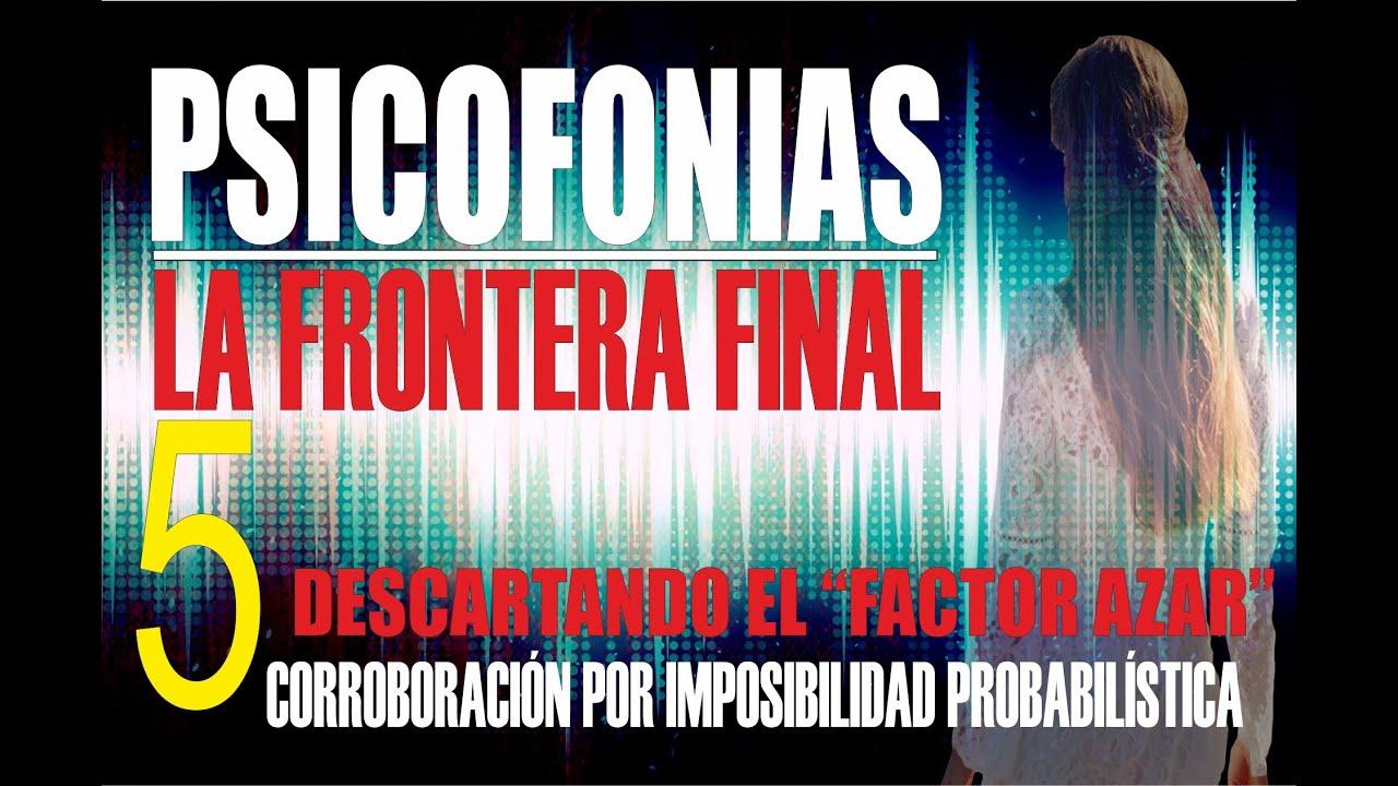 PSICOFONÍAS , LA FRONTERA FINAL - 5