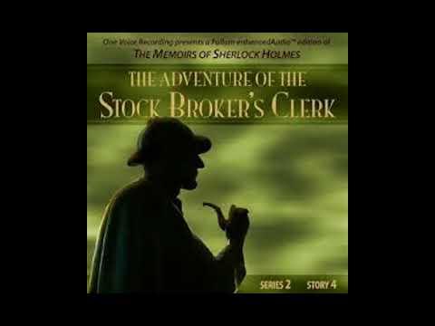 The Adventure of the Stockbroker's Clerk - Sherlock Holmes - FULL STORY !!!
