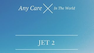 Watch Jet 2 Any Care In The World video