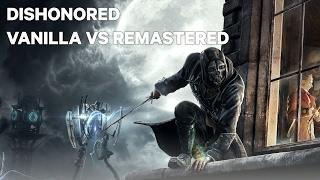 Dishonored Graphics Comparison - Vanilla Vs REMASTERED (Reshade)