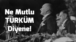 Atatürk - Ne Mutlu Türküm Diyene!