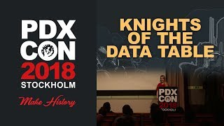 Knights of the Data Table - PDXCON 2018