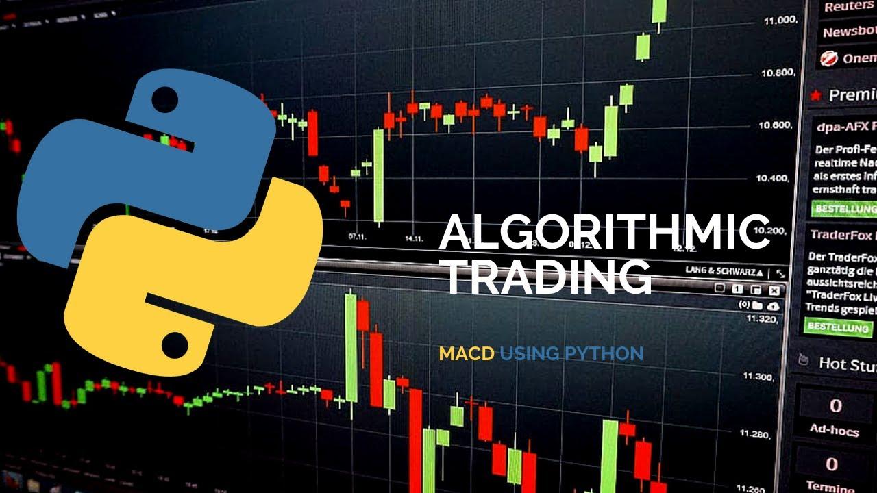 Algorithmic Trading Strategy Using MACD &Python