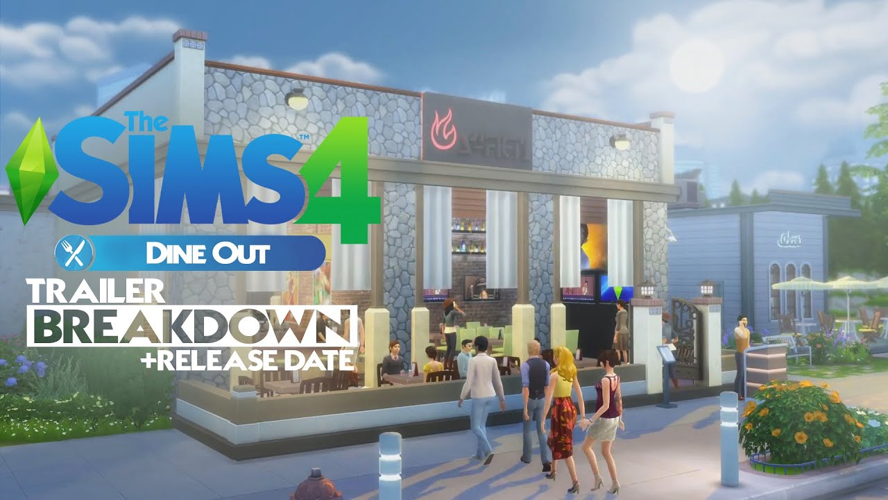 The Sims 4 Dine Out Pack Trailer Breakdown Release Date