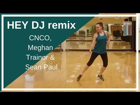 HEY DJ (remix). CNCO, Meghan Trainor & Sean Paul. Dance Fitness Routine.