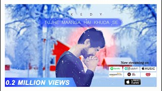 Tujhe Maanga Hai Khuda Se - kedy (Original Song) | kedy songs